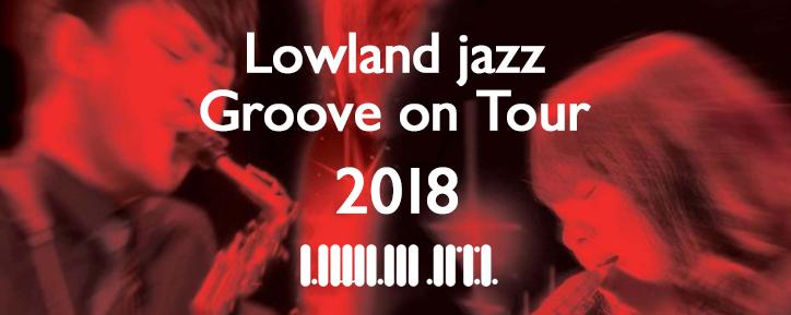Lowlandjazz Groove on Tour 2018